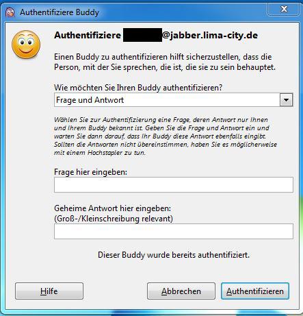 Authentification OTR Pidgin Vorab muß man sich auf eine Frage und eine passende Antwort verständigen, man kann natürlich auch manuell über einen sicheren Weg die beiden Schlüssel authentifizeren.